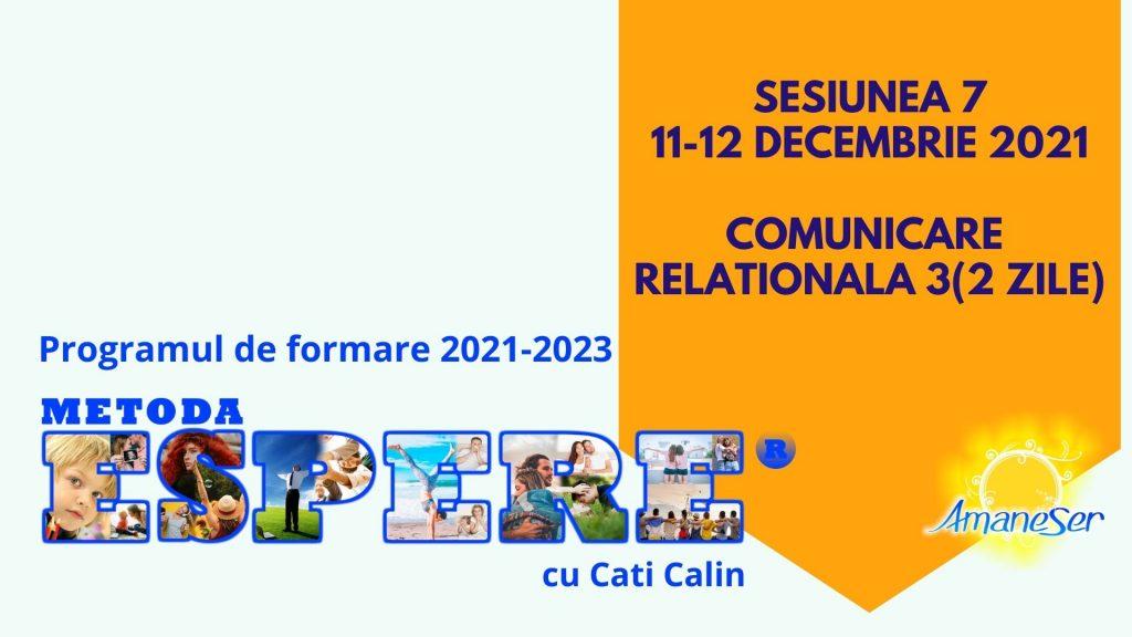 Sesiunea 7 11-12 decembrie 2021 -Comunicare relationala 3(2 zile)